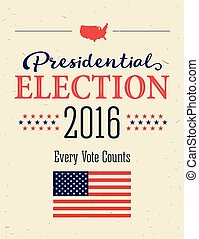 Presidential Election 2016 Posters. Vintage style design....