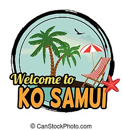 Welcome to Ko Samui stamp - Welcome to Ko Samui concept in...