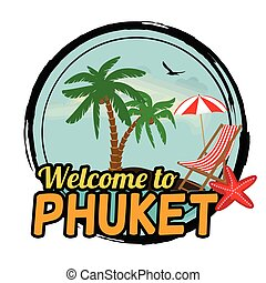 Welcome to Phuket stamp - Welcome to Phuket concept in...