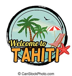 Welcome to Tahiti stamp - Welcome to Tahiti concept in...