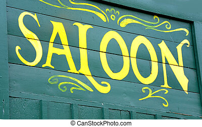 "Saloon Sign - Handpainted ""Saloon"" sign is yellow painted on..."