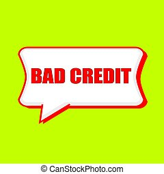 bad credit red wording on Speech bubbles Background Yellow...