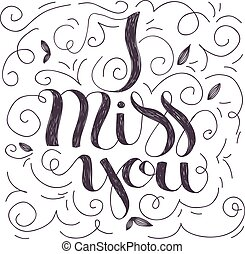 I miss you lettering - Hand drawn lettering design of I miss...