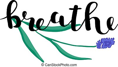 Breathe. Brush lettering. - Breathe. Brush hand lettering....