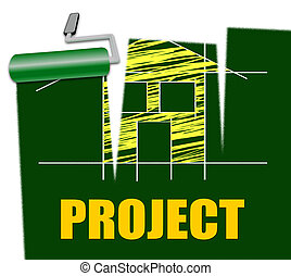 House Project Means Make Over And Habitation - House Project...