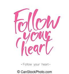 follow_your_heart_lettering - Handwritten inspirational...