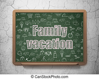Tourism concept: Family Vacation on School board background...