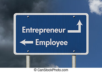 Difference between being an Entrepreneur or an Employee,...