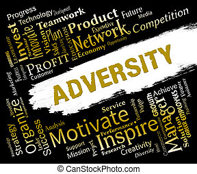 Adversity Words Represents Ill Luck And Adverse - Adversity...