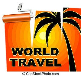 World Travel Indicates Voyage Worldly And Globe - World...