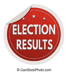 Election results sticker - Election results red sticker on...