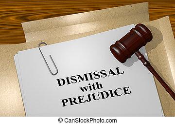 Dismissal with Prejudice - legal concept - 3D illustration...