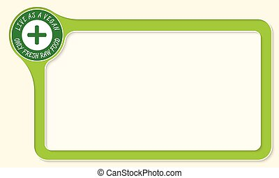 Vector frame for your text and green plus