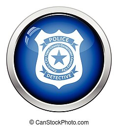Police badge icon. Glossy button design. Vector...