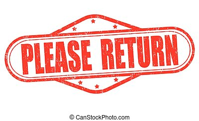 Please return stamp - Please return grunge rubber stamp on...