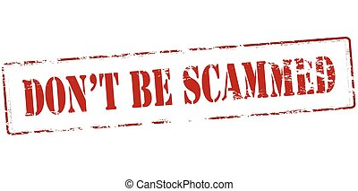 Don t be scammed - Rubber stamp with text don t be scammed...