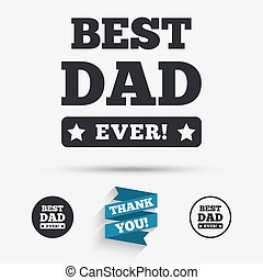 Best father ever sign icon Award symbol Exclamation mark...