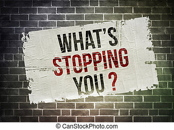 What is stopping you - motivation slogan