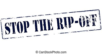 Stop the rip off - Rubber stamp with text stop the rip off...