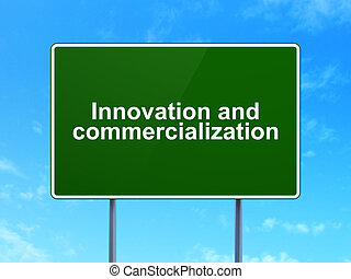 Science concept: Innovation And Commercialization on road...