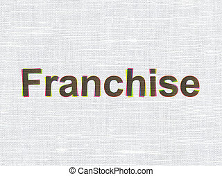 Business concept: Franchise on fabric texture background