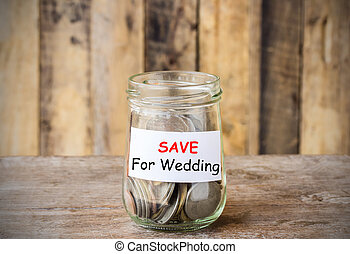 Text for SAVE For Wedding, concept money in the glass
