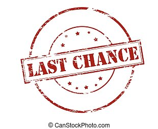 Last chance - Rubber stamp with text last chance inside,...