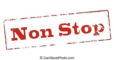 Non stop - Rubber stamp with text non stop inside, vector...