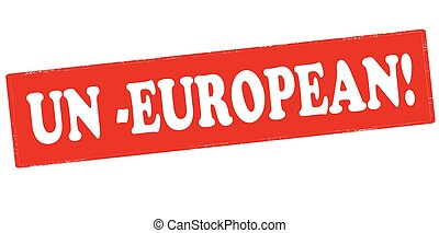 Un European - Rubber stamp with text un European inside,...