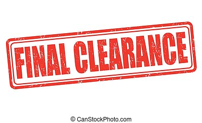 Final clearance stamp - Final clearance grunge rubber stamp...