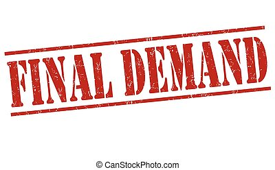 Final demand stamp - Final demand grunge rubber stamp on...