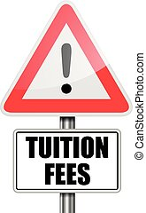 Road Sign Tuition Fees - detailed illustration of a red...