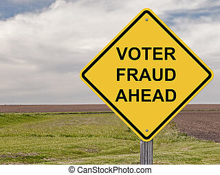 Caution - Voter Fraud Ahead - Caution Sign - Voter Fraud