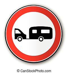 Caravan Road Traffic Sign - A large round red traffic...