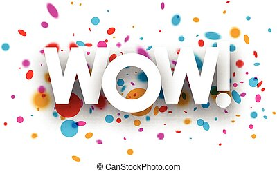 Wow paper poster - Wow paper poster with color drops Vector...