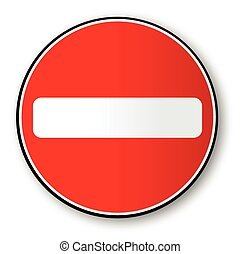 No Traffic Entry - A large round red traffic no entry sign
