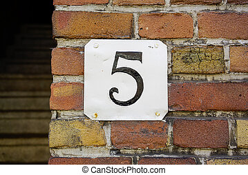 Number 5 - House number five 5