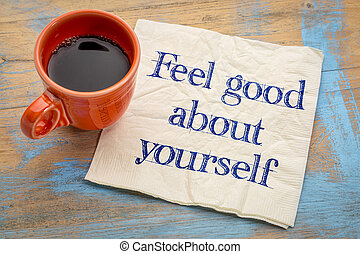 Feel good about yourself motivational advice - handwriting...