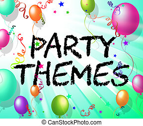 Party Themes Indicates Subject Matter And Balloons - Party...