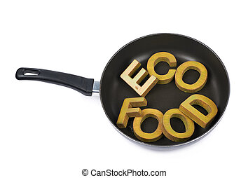Words in a cooking pan isolated - Words Eco Food made of...