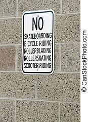 No doing stuff sign - No Skateboarding Bicycle Riding...