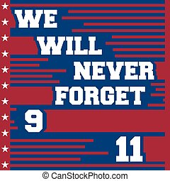 Patriot day poster - September 11, we will never forget -...