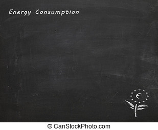 chalkboard with text energy cosumption an euro flower -...