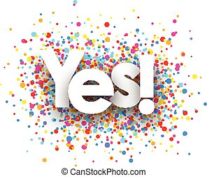 Yes paper card - Yes paper card with color drops Vector...