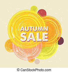 autumn sale with circles, grunge drawn label - autumn sale...