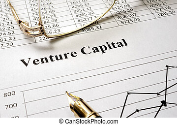 venture capital - Sign venture capital on a paper and...