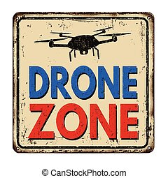 Drone zone vintage rusty metal sign
