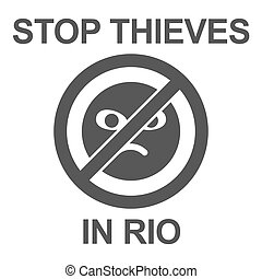 Stop thieves poster - Stop thieves in Rio poster. Stop sign...