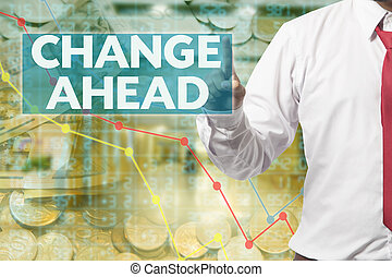 Businessman touching Change Ahead