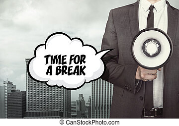 Take a break text on speech bubble with businessman and...
